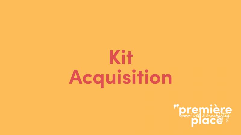 Kit Acquisisition